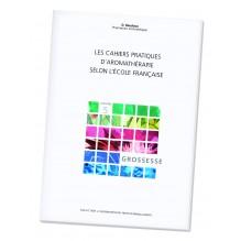 Les cahiers pratiques de l'aromathérapie selon l'Ecole Française. Volume 5 : Grossesse