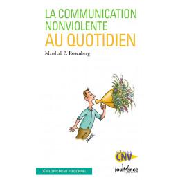 Communication non violente au quotidien (Rosenberg)