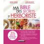 Ma bible des secrets d'herboristerie de Pierre et Gayet