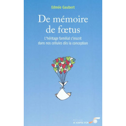 De mémoire de foetus (Edmée Gaubert )