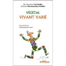 Végétal vivant varié : Les secrets de l'alimentation santé ( Christian Tal Schaller)