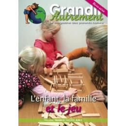 Grandir Autrement Hors-Série6-L'enfant, la famille, le jeu *